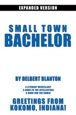 Small Town Bachelor Expanded Version - Delbert Blanton