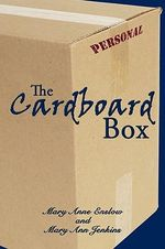 The Cardboard Box - Mary Anne Enslow