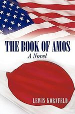 The Book of Amos : A Novel - Lewis Kornfeld