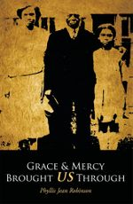 Grace & Mercy Brought US Through - Phyllis Jean Robinson