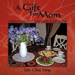 Gift For Mom - Lily Chai Yang
