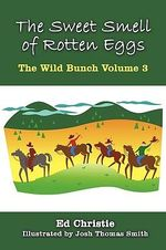 The Sweet Smell of Rotten Eggs : The Wild Bunch - Ed Christie