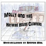 Molly and the Haywire Housecleaners - Rhonda Heal