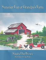 Summer Fun at Grandpa's Farm : An Indian History of the American West - Sandra Dee Brown