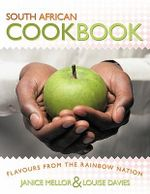 South African Cookbook :  Flavours from the Rainbow Nation - Janice Mellor
