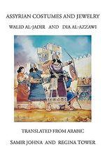 Assyrian Costumes and Jewelry - Samir Johna