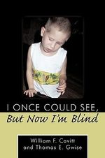 I Once Could See, but Now I'm Blind - William F. Cavitt