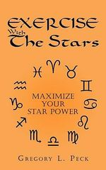 Exercise With The Stars : Maximize Your Star Power - Gregory L. Peck