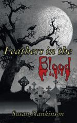 Feathers in the Blood - Susan Hankinson