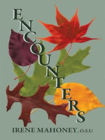 Encounters : A Book of Memories - O.S.U., Irene Mahoney