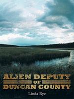 Alien Deputy of Duncan County - Linda Rye