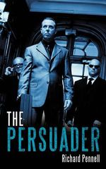 The Persuader - Richard Pennell