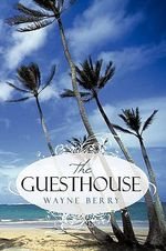 The Guesthouse - Wayne Berry
