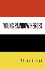 Young Rainbow Heroes :  Book One of the Ancient Spirit Series - Al Domingo