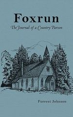 Foxrun : The Journal of a Country Parson - Forrest Johnson