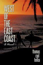 West of the East Coast - Thomas Carl Hotka