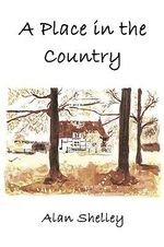 Place in the Country : The Journal of a Country Parson - Alan Shelley