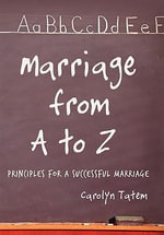Marriage from a to Z : Principles for a Successful Marriage - Carolyn Tatem