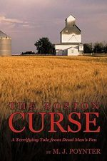 The Boston Curse : A Terrifying Tale from Dead Men's Fen - M. J. Poynter