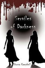 Serviles of Darkness - Donna Campbell