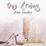 Dog Friday - John Hamilton