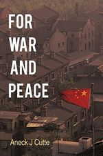 For War and Peace - Aneck J. Cutte