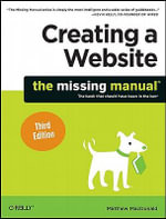 Creating a Website : The Missing Manual - Matthew MacDonald