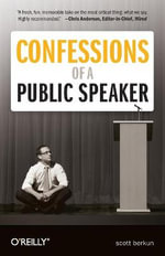 Confessions of a Public Speaker : OREILLY - Scott Berkun
