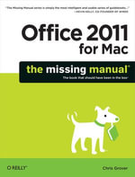 Office 2011 for Macintosh : The Missing Manual - Chris, Dr Grover