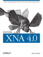 Learning XNA 4.0 : Game Development for the PC, Xbox 360, and Windows Phone 7 - Aaron Reed