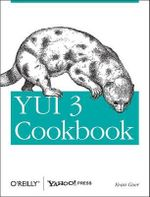 YUI 3 Cookbook : OREILLY AND ASSOCIATE - Evan Goer