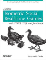 Making Isometric Social Real-Time Games with HTML5, CSS3, and JavaScript : OREILLY AND ASSOCIATE - Mario Andres Pagella