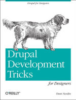 Drupal Development Tricks for Designers : REAL TIME BOOKS - Dani Nordin