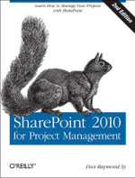 Sharepoint 2010 for Project Management : OREILLY AND ASSOCIATE - Dux Raymond Sy