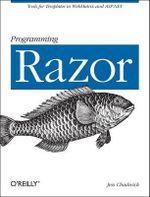 Programming Razor : OREILLY AND ASSOCIATE - Jess Chadwick