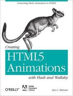 Creating HTML5 Animations with Flash and Wallaby : OREILLY AND ASSOCIATE - Ian McLean