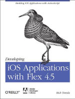 Developing iOS Applications with Flex 4.5 - Rich Tretola