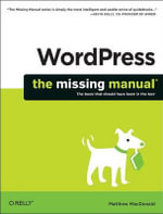 WordPress : The Missing Manual - Matthew MacDonald
