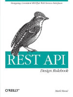 REST API Design Rulebook : OREILLY AND ASSOCIATE - Mark Masse