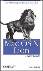 Mac OS X Lion Pocket Guide : OREILLY AND ASSOCIATE - Chris Seibold