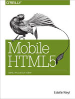 Mobile HTML5 : OREILLY AND ASSOCIATE - Estelle Weyl