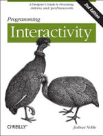 Programming Interactivity : OREILLY AND ASSOCIATE - Joshua Noble