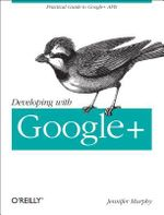 Developing with Google+ : OREILLY AND ASSOCIATE - Jennifer Murphy