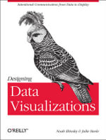 Designing Data Visualizations : Representing Informational Relationships - Julie Steele