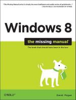 Windows 8 : The Missing Manual - David Pogue