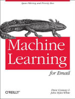 Machine Learning for Email : Spam Filtering and Priority Inbox - Drew Conway