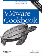 VMware Cookbook : A Real-World Guide to Effective Vmware Use - Ryan Troy