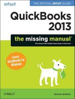 QuickBooks 2013 The Missing Manual : The Official Intuit Guide to QuickBooks 2013 - Bonnie Biafore