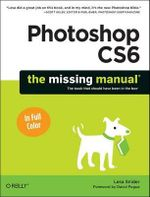 Photoshop CS6 : The Missing Manual - Lesa Snider