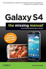 Galaxy S4 : The Missing Manual - Preston Gralla